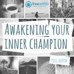 Awakening your inner champion full album